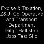 Excise Taxation ZU Co Operative and Transport Department Jobs Gilgit Baltistan CTSP Test Roll No Slip