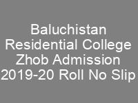 BRC Baluchistan Residential College Zhob Admission 7th class CTSP Roll No Slip