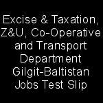 Excise Taxation ZU Co Operative and Transport Department Jobs Gilgit Baltistan CTSP Test Roll No Slip