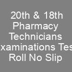 Punjab Pharmacy Council PPC 20th 18th Pharmacy Technicians Examinations NTS Test Roll No Slip