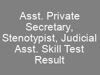Supreme Court of Pakistan Skill Test Result Computer Proficiency Test Asst. Private Secretary, Stenotypist, Judicial Asst.
