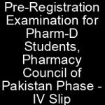 Pre Registration Examination PharmD Phase IV OTS Test Roll No Slip Pharmacy Council of Pakistan